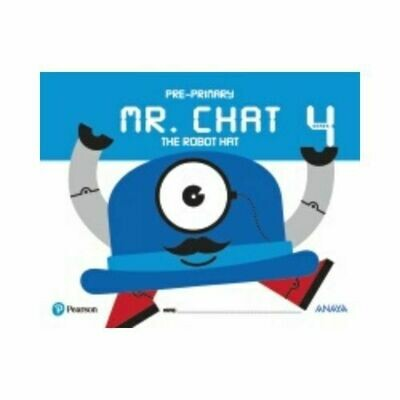 Mr. Chat The Robot Hat. 4 Años. Pearson-Anaya