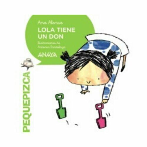 Lola Tiene un Don. Pequepizca. Anaya