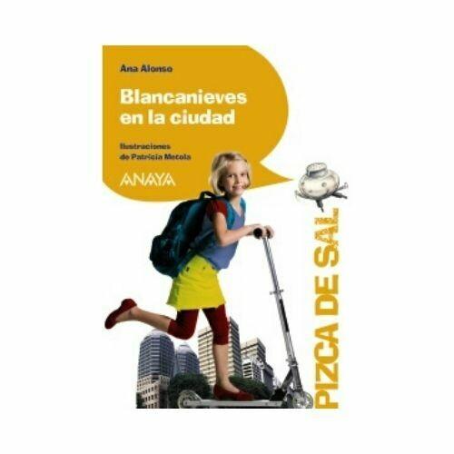 Blancanieves en la Ciudad (6 Años). Pizca de Sal. Anaya