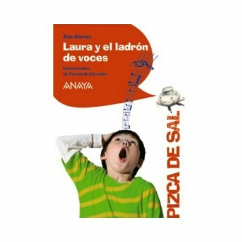 Laura y el Ladron de Voces (8 Años). Pizca de Sal. Anaya