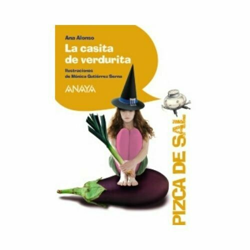 La Casita de Verdurita (6 Años). Pizca de Sal. Anaya