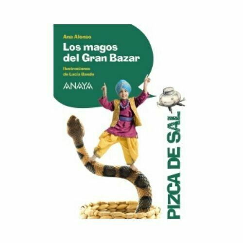 Los Magos del Gran Bazar (10 Años). Pizca de Sal. Anaya