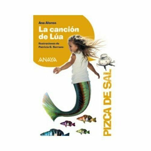 La Cancion de Lua (6 Años). Pizca de Sal. Anaya