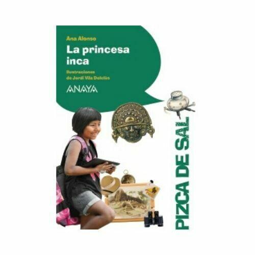 La Princesa Inca. Pizca de Sal. Anaya