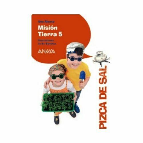Mision Tierra 5. Pizca de Sal. Anaya