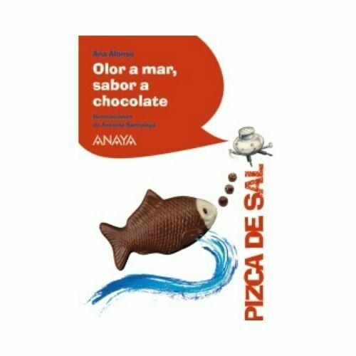 Olor a Mar, Sabor a Chocolate (8 Años). Pizca de Sal. Anaya