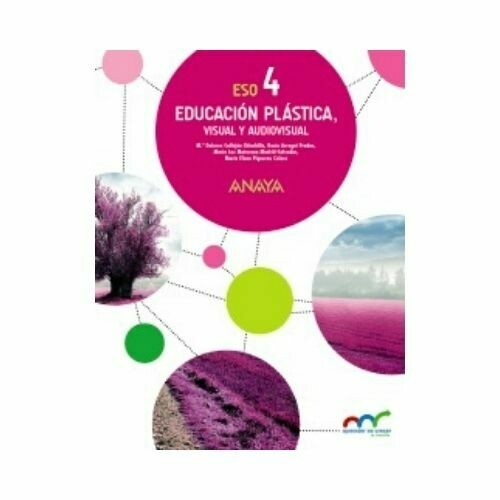 Educación Plastica, Visual y Audiovisual 4. ESO. Secundaria. Anaya