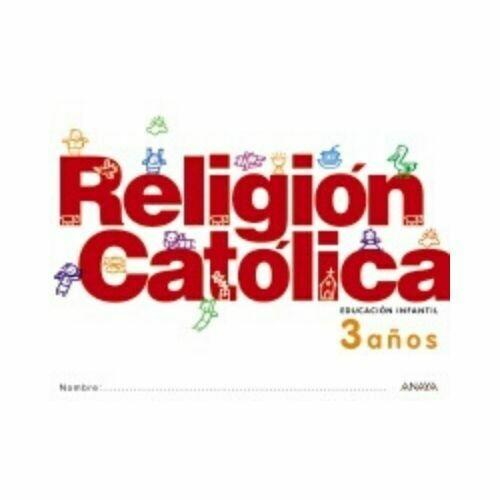 Religion Catolica 3 Años. Educacion Infantil. Anaya