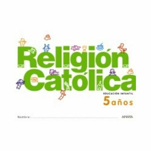 Religion Catolica 5 Años. Educacion Infantil. Anaya