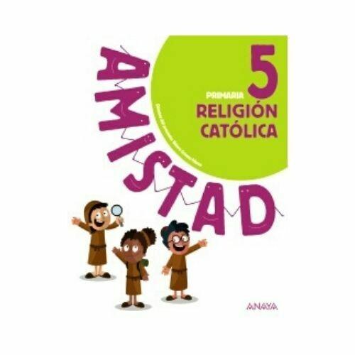 Religion Catolica 5. Amistad. Primaria. Anaya