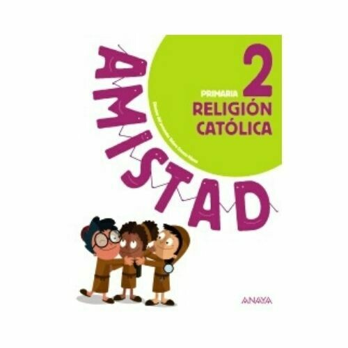 Religion Catolica 2. Amistad. Primaria. Anaya