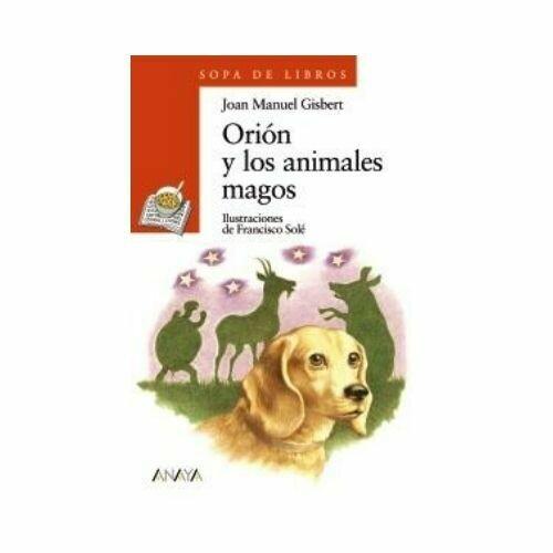 Orion y los Animales Magos. Sopa de Libros. Anaya