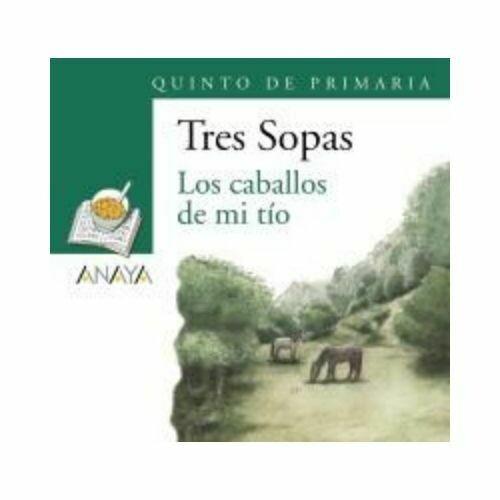 """Blister """"Los Caballos de mi Tio"""" Tres Sopas. Primaria (Libro+Cuaderno Act.). Anaya"""