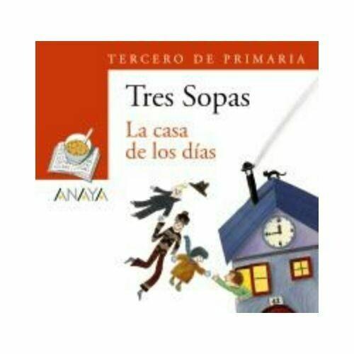 """Blister """"La Casa de los Dias"""" Tres Sopas. Primaria (Libro+Cuaderno Act.). Anaya"""