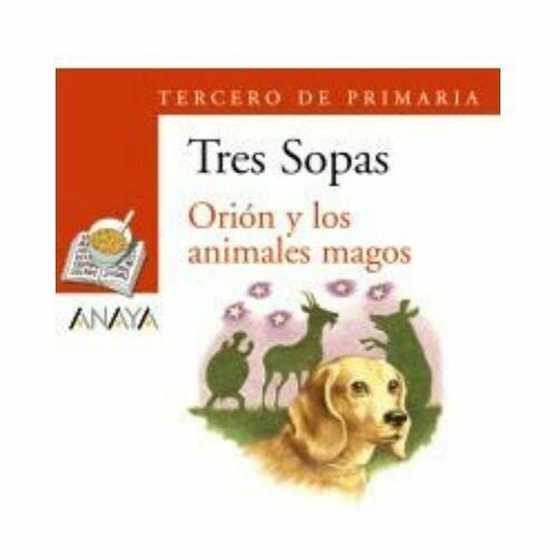"""Blister """"Orion y los Animales Magos"""" Tres Sopas. Primaria (Libro+Cuaderno Act.). Anaya"""
