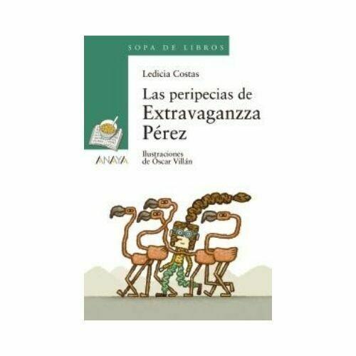Las Peripecias de Extravaganzza Perez - Libro Suelto (10 Años). Sopa de Libros. Anaya