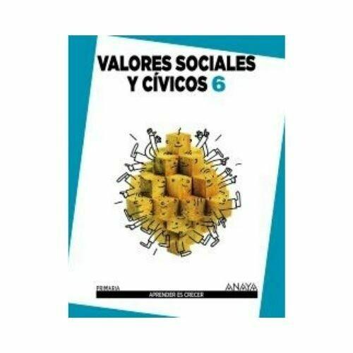 Valores Sociales y Civicos 6. Primaria. Aprender es Crecer. Anaya