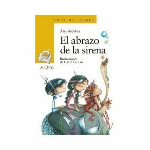 El Abrazo de la Sirena - Libro Suelto (6 Años). Sopa de Libros. Anaya