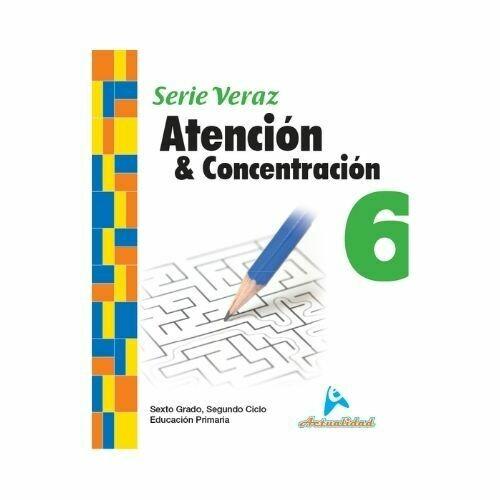 Atencion y Concentracion 6. Serie Veraz. Primaria. Actualidad