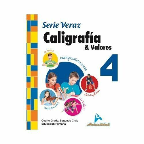 Caligrafia y Valores 4. Serie Veraz. Primaria. Actualidad