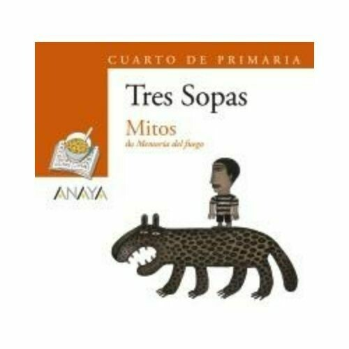 """Blister """"Mitos de Memoria del Fuego"""" Tres Sopas. Primaria (Libro+Cuaderno Act.). Anaya"""
