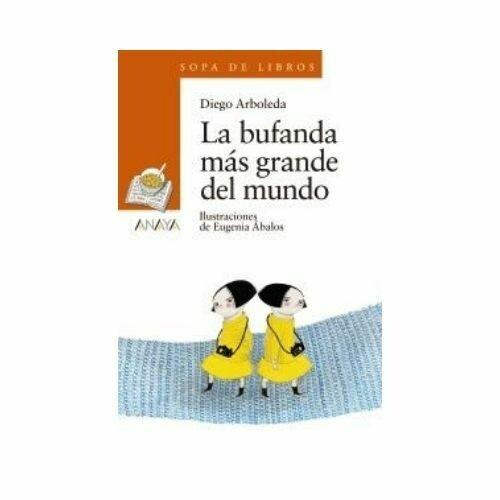 La Bufanda mas Grande del Mundo - Libro Suelto (8 Años). Sopa de Libros. Anaya
