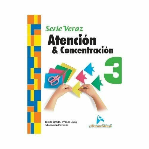 Atencion y Concentracion 3. Serie Veraz. Primaria. Actualidad