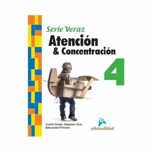Atencion y Concentracion 4. Serie Veraz. Primaria. Actualidad