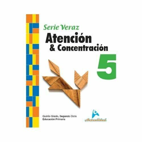 Atencion y Concentracion 5. Serie Veraz. Primaria. Actualidad