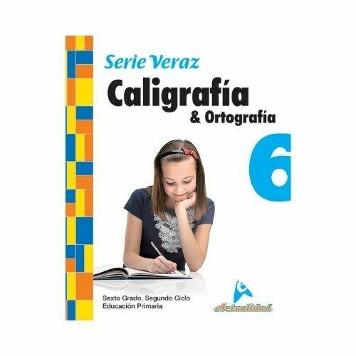 Caligrafia y Ortografia 6. Serie Veraz. Primaria. Actualidad