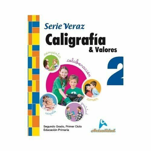 Caligrafia y Valores 2. Serie Veraz. Primaria. Actualidad