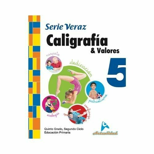 Caligrafia y Valores 5. Serie Veraz. Primaria. Actualidad