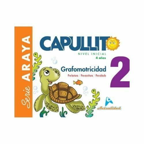 Grafomotricidad Capullito 2. Serie Araya. Nivel Inicial. Actualidad