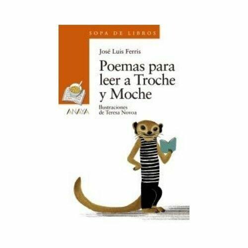 Poemas para Leer a Troche y Moche - Libro Suelto (8 Años). Sopa de Libros. Anaya