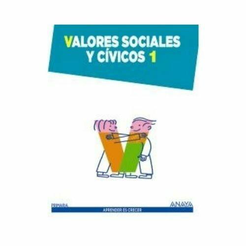 Valores Sociales y Civicos 1. Primaria. Aprender es Crecer. Anaya
