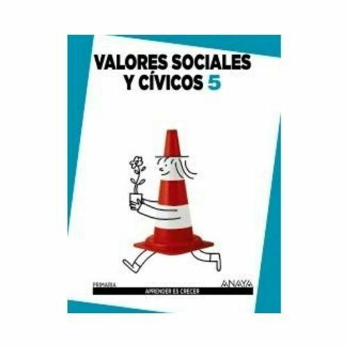 Valores Sociales y Civicos 5. Primaria. Aprender es Crecer. Anaya