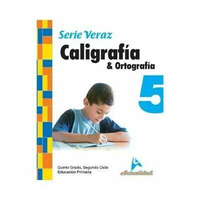 Caligrafia y Ortografia 5. Serie Veraz. Primaria. Actualidad