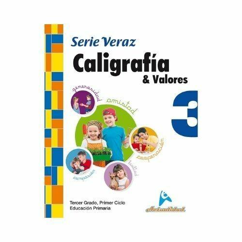 Caligrafia y Valores 3. Serie Veraz. Primaria. Actualidad