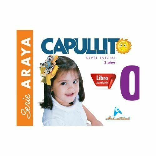 Capullito 0. Serie Araya. Nivel Inicial. Actualidad