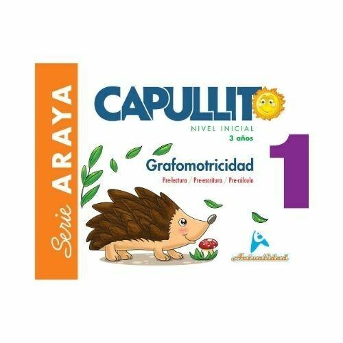 Grafomotricidad Capullito 1. Serie Araya. Nivel Inicial. Actualidad