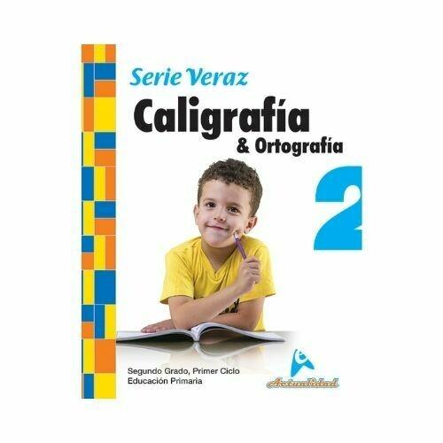 Caligrafia y Ortografia 2. Serie Veraz. Primaria. Actualidad
