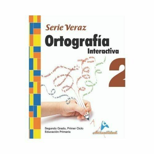 Ortografia Interactiva 2. Serie Veraz. Primaria. Actualidad