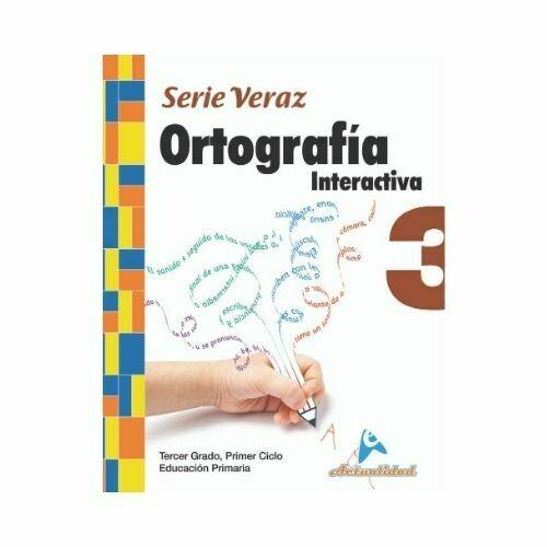 Ortografia Interactiva 3. Serie Veraz. Primaria. Actualidad