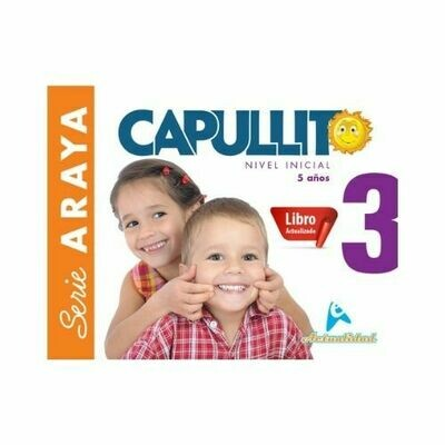 Capullito 3 (Actualizado). Serie Araya. Nivel Inicial. Actualidad