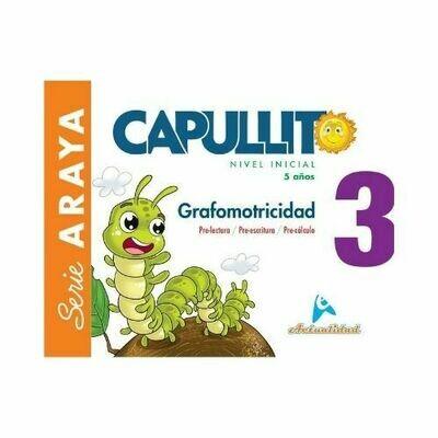 Grafomotricidad Capullito 3. Serie Araya. Nivel Inicial. Actualidad