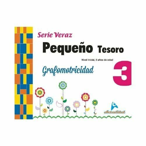 Grafomotricidad Pequeño Tesoro 3. Serie Veraz. Nivel Inicial. Actualidad