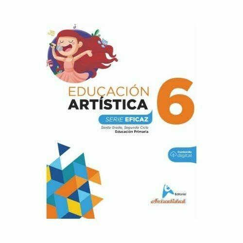 Educacion Artistica 6. Serie Eficaz. Primaria. Actualidad