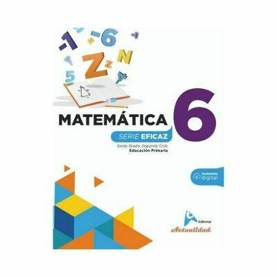 Matematica 6. Serie Eficaz. Primaria. Actualidad