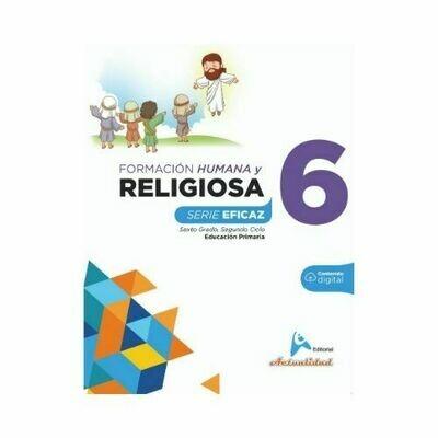 Formacion Integral Humana y Religiosa 6. Serie Eficaz. Primaria. Actualidad