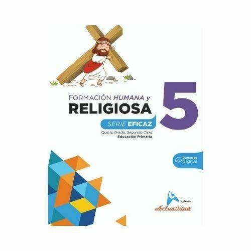 Formacion Integral Humana y Religiosa 5. Serie Eficaz. Primaria. Actualidad